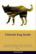 Chinook Dog Guide Chinook Dog Guide Includes: Chinook Dog Training, Diet, Socializing, Care, Grooming, Breeding and More af Dominic Newman