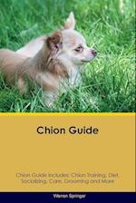 Chion Guide Chion Guide Includes: Chion Training, Diet, Socializing, Care, Grooming, Breeding and More af Warren Springer