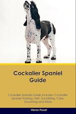 Cockalier Spaniel Guide Cockalier Spaniel Guide Includes: Cockalier Spaniel Training, Diet, Socializing, Care, Grooming, Breeding and More af Warren Powell