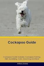 Cockapoo Guide Cockapoo Guide Includes: Cockapoo Training, Diet, Socializing, Care, Grooming, Breeding and More af Anthony Dickens