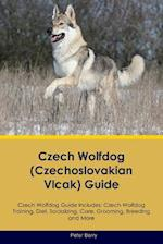 Czech Wolfdog (Czechoslovakian Vlcak) Guide Czech Wolfdog Guide Includes: Czech Wolfdog Training, Diet, Socializing, Care, Grooming, Breeding and More