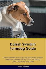 Danish Swedish Farmdog Guide Danish Swedish Farmdog Guide Includes: Danish Swedish Farmdog Training, Diet, Socializing, Care, Grooming, Breeding and M af Lucas Marshall
