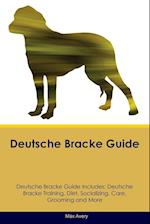 Deutsche Bracke Guide Deutsche Bracke Guide Includes: Deutsche Bracke Training, Diet, Socializing, Care, Grooming, Breeding and More af Max Avery