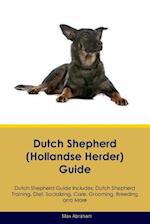 Dutch Shepherd (Hollandse Herder) Guide Dutch Shepherd Guide Includes: Dutch Shepherd Training, Diet, Socializing, Care, Grooming, Breeding and More af Max Abraham