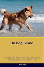 Elo Dog Guide Elo Dog Guide Includes: Elo Dog Training, Diet, Socializing, Care, Grooming, Breeding and More af Peter Paige