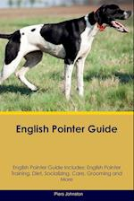 English Pointer Guide English Pointer Guide Includes: English Pointer Training, Diet, Socializing, Care, Grooming, Breeding and More af Piers Johnston