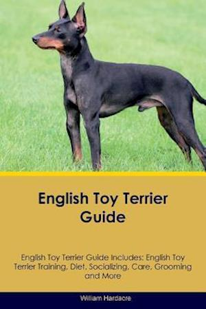 English Toy Terrier Guide English Toy Terrier Guide Includes: English Toy Terrier Training, Diet, Socializing, Care, Grooming, Breeding and More