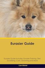 Eurasier Guide Eurasier Guide Includes: Eurasier Training, Diet, Socializing, Care, Grooming, Breeding and More af Liam Mitchell