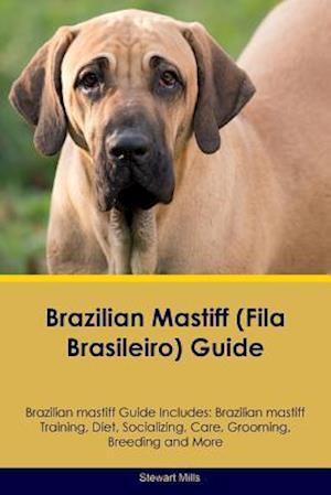 Brazilian mastiff (Fila Brasileiro) Guide Brazilian mastiff Guide Includes: Brazilian mastiff Training, Diet, Socializing, Care, Grooming, Breeding an