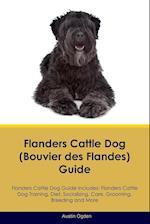 Flanders Cattle Dog (Bouvier des Flandes) Guide Flanders Cattle Dog Guide Includes: Flanders Cattle Dog Training, Diet, Socializing, Care, Grooming, B af Austin Ogden