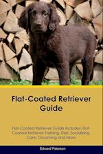 Flat-Coated Retriever Guide Flat-Coated Retriever Guide Includes: Flat-Coated Retriever Training, Diet, Socializing, Care, Grooming, Breeding and More af Edward Paterson