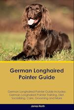 German Longhaired Pointer Guide German Longhaired Pointer Guide Includes: German Longhaired Pointer Training, Diet, Socializing, Care, Grooming, Breed