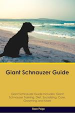 Giant Schnauzer Guide Giant Schnauzer Guide Includes: Giant Schnauzer Training, Diet, Socializing, Care, Grooming, Breeding and More af Sean Paige