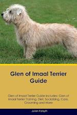 Glen of Imaal Terrier Guide Glen of Imaal Terrier Guide Includes: Glen of Imaal Terrier Training, Diet, Socializing, Care, Grooming, Breeding and More af Julian Forsyth