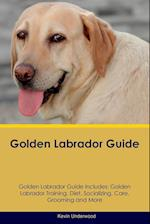 Golden Labrador Guide Golden Labrador Guide Includes: Golden Labrador Training, Diet, Socializing, Care, Grooming, Breeding and More af Kevin Underwood