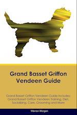 Grand Basset Griffon Vendeen Guide Grand Basset Griffon Vendeen Guide Includes: Grand Basset Griffon Vendeen Training, Diet, Socializing, Care, Groomi af Warren Morgan