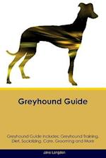 Greyhound Guide Greyhound Guide Includes: Greyhound Training, Diet, Socializing, Care, Grooming, Breeding and More af Jake Langdon
