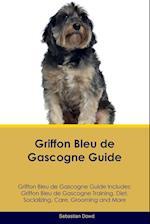 Griffon Bleu de Gascogne Guide Griffon Bleu de Gascogne Guide Includes: Griffon Bleu de Gascogne Training, Diet, Socializing, Care, Grooming, Breeding af Sebastian Dowd