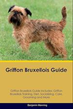 Griffon Bruxellois Guide Griffon Bruxellois Guide Includes: Griffon Bruxellois Training, Diet, Socializing, Care, Grooming, Breeding and More af Benjamin Manning