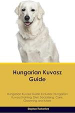 Hungarian Kuvasz Guide Hungarian Kuvasz Guide Includes: Hungarian Kuvasz Training, Diet, Socializing, Care, Grooming, Breeding and More af Stephen Rutherford