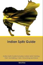 Indian Spitz Guide Indian Spitz Guide Includes: Indian Spitz Training, Diet, Socializing, Care, Grooming, Breeding and More af Boris Knox