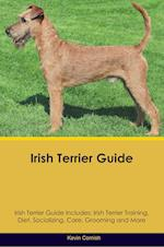 Irish Terrier Guide Irish Terrier Guide Includes: Irish Terrier Training, Diet, Socializing, Care, Grooming, Breeding and More af Kevin Cornish