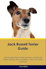 Jack Russell Terrier Guide Jack Russell Terrier Guide Includes: Jack Russell Terrier Training, Diet, Socializing, Care, Grooming, Breeding and More
