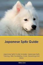 Japanese Spitz Guide Japanese Spitz Guide Includes: Japanese Spitz Training, Diet, Socializing, Care, Grooming, Breeding and More af Blake Clark