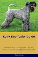 Kerry Blue Terrier Guide Kerry Blue Terrier Guide Includes: Kerry Blue Terrier Training, Diet, Socializing, Care, Grooming, Breeding and More af Sean Newman