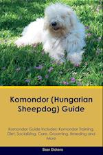 Komondor (Hungarian Sheepdog) Guide Komondor Guide Includes: Komondor Training, Diet, Socializing, Care, Grooming, Breeding and More af Sean Dickens