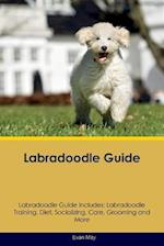 Labradoodle Guide Labradoodle Guide Includes: Labradoodle Training, Diet, Socializing, Care, Grooming, Breeding and More