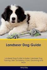 Landseer Dog Guide Landseer Dog Guide Includes: Landseer Dog Training, Diet, Socializing, Care, Grooming, Breeding and More af Harry Gray