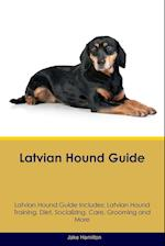 Latvian Hound Guide Latvian Hound Guide Includes: Latvian Hound Training, Diet, Socializing, Care, Grooming, Breeding and More af Jake Hamilton