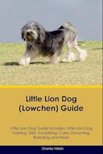 Little Lion Dog (Lowchen) Guide Little Lion Dog Guide Includes: Little Lion Dog Training, Diet, Socializing, Care, Grooming, Breeding and More af Charles Walsh