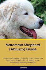 Maremma Shepherd (Abruzzo) Guide Maremma Shepherd Guide Includes: Maremma Shepherd Training, Diet, Socializing, Care, Grooming, Breeding and More