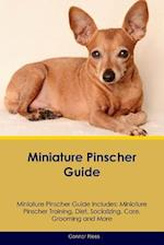 Miniature Pinscher Guide Miniature Pinscher Guide Includes: Miniature Pinscher Training, Diet, Socializing, Care, Grooming, Breeding and More af Connor Rees