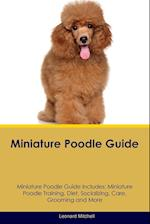 Miniature Poodle Guide Miniature Poodle Guide Includes: Miniature Poodle Training, Diet, Socializing, Care, Grooming, Breeding and More af Leonard Mitchell