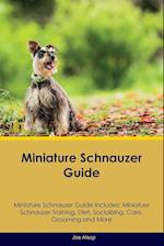 Miniature Schnauzer Guide Miniature Schnauzer Guide Includes: Miniature Schnauzer Training, Diet, Socializing, Care, Grooming, Breeding and More af Joe Alsop