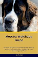 Moscow Watchdog Guide Moscow Watchdog Guide Includes: Moscow Watchdog Training, Diet, Socializing, Care, Grooming, Breeding and More af Ian Abraham