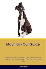 Mountain Cur Guide Mountain Cur Guide Includes: Mountain Cur Training, Diet, Socializing, Care, Grooming, Breeding and More af Jacob Berry