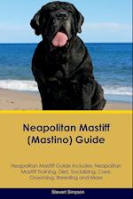 Neapolitan Mastiff (Mastino) Guide Neapolitan Mastiff Guide Includes: Neapolitan Mastiff Training, Diet, Socializing, Care, Grooming, Breeding and Mor af Stewart Simpson