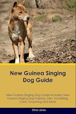 New Guinea Singing Dog Guide New Guinea Singing Dog Guide Includes: New Guinea Singing Dog Training, Diet, Socializing, Care, Grooming, Breeding and M