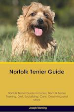 Norfolk Terrier Guide Norfolk Terrier Guide Includes: Norfolk Terrier Training, Diet, Socializing, Care, Grooming, Breeding and More