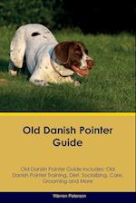 Old Danish Pointer Guide Old Danish Pointer Guide Includes: Old Danish Pointer Training, Diet, Socializing, Care, Grooming, Breeding and More af Warren Paterson