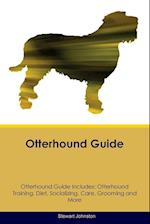 Otterhound Guide Otterhound Guide Includes: Otterhound Training, Diet, Socializing, Care, Grooming, Breeding and More af Stewart Johnston