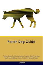 Pariah Dog Guide Pariah Dog Guide Includes: Pariah Dog Training, Diet, Socializing, Care, Grooming, Breeding and More af Luke Hart