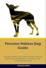 Peruvian Hairless Dog Guide Peruvian Hairless Dog Guide Includes: Peruvian Hairless Dog Training, Diet, Socializing, Care, Grooming, Breeding and More af Christopher Mathis