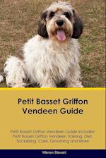 Petit Basset Griffon Vendeen Guide Petit Basset Griffon Vendeen Guide Includes af Warren Stewart