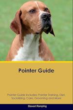 Pointer Guide Pointer Guide Includes: Pointer Training, Diet, Socializing, Care, Grooming, Breeding and More af Stewart Rampling