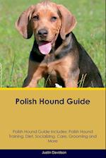 Polish Hound Guide Polish Hound Guide Includes: Polish Hound Training, Diet, Socializing, Care, Grooming, Breeding and More af Justin Davidson